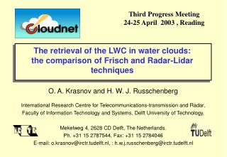The retrieval of the LWC in water clouds: the comparison of Frisch and Radar-Lidar techniques