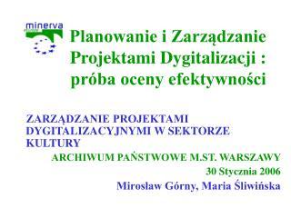 Planowanie i Zarzadzanie Projektami Dygitalizacji : pr ba oceny efektywnosci