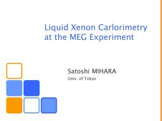 Liquid Xenon Carlorimetry at the MEG Experiment