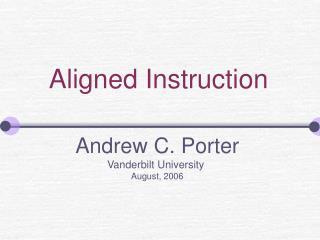 Aligned Instruction