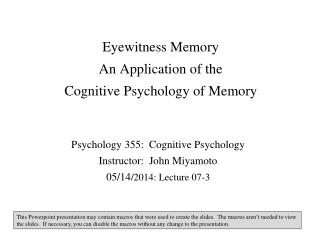 Eyewitness Memory An Application of the  Cognitive Psychology of Memory