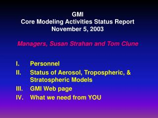 GMI Core Modeling Activities Status Report November 5, 2003 Managers, Susan Strahan and Tom Clune