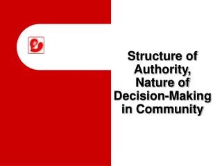Structure of  Authority, Nature of  Decision-Making  in Community