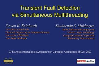 Transient Fault Detection  via Simultaneous Multithreading