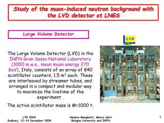 Large Volume Detector