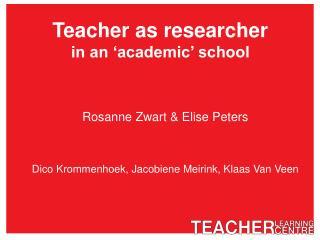 Teacher as researcher in an �academic� school