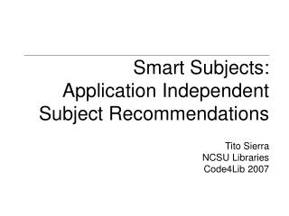 Smart Subjects:  Application Independent Subject Recommendations