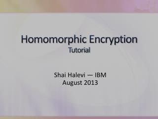 Homomorphic  Encryption Tutorial
