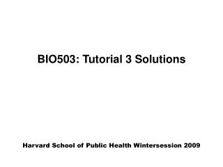 BIO503: Tutorial 3 Solutions