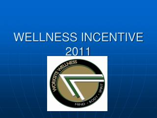 WELLNESS INCENTIVE 2011