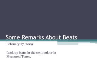 Some Remarks About Beats