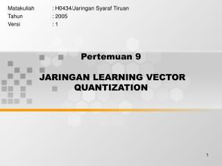 Pertemuan 9  JARINGAN LEARNING VECTOR QUANTIZATION