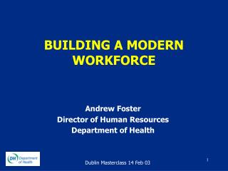 BUILDING A MODERN WORKFORCE