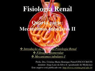 Fisiologia Renal  Quarta parte: Mecanismos tubulares II