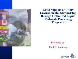 Presented by: Paul D. Saunders