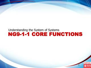 NG9-1-1 Core Functions