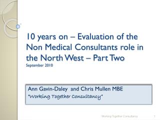 "Ann Gavin-Daley  and Chris Mullen MBE ""Working Together Consultancy"""