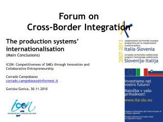 Forum on  Cross-Border Integration