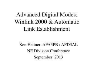 Advanced Digital Modes: Winlink 2000 & Automatic  Link Establishment
