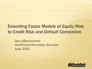 Extending Factor Models of Equity Risk to Credit Risk and Default Correlation