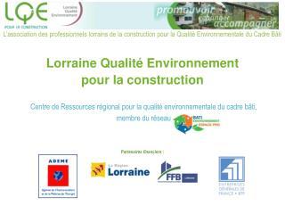 Centre de Ressources régional pour la qualité environnementale du cadre bâti,  membre du réseau