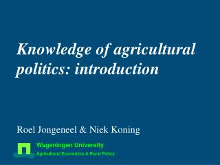 Knowledge of agricultural politics: introduction