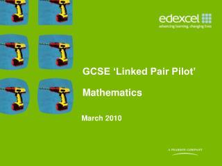 GCSE 'Linked Pair Pilot' Mathematics