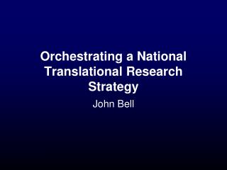 Orchestrating a National Translational Research Strategy