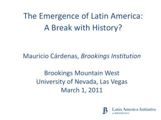The Emergence of Latin America:  A Break with History?