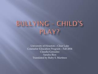 Bullying – Child's Play?