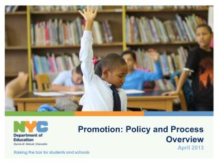 Promotion: Policy and Process Overview  April 2013