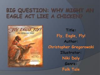 Big Question:  Why might an eagle act like a chicken?