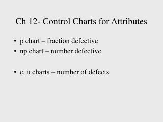 Ch 12- Control Charts for Attributes