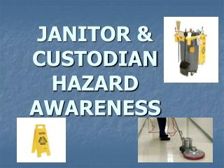 JANITOR & CUSTODIAN HAZARD AWARENESS