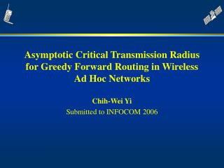 Asymptotic Critical Transmission Radius for Greedy Forward Routing in Wireless Ad Hoc Networks