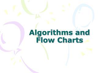 Algorithms and Flow Charts