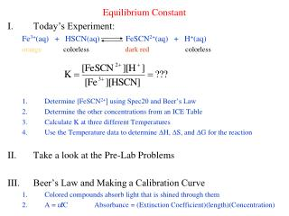 Equilibrium Constant Today's Experiment: