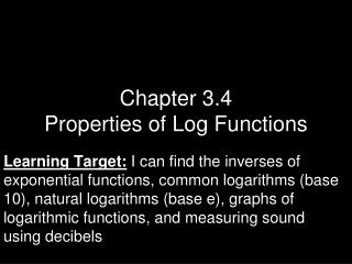 Chapter 3.4 Properties of Log Functions