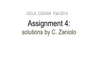 Assignment 4:  solutions by C. Zaniolo