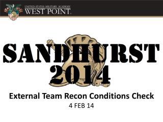 External Team Recon Conditions Check 4 FEB 14