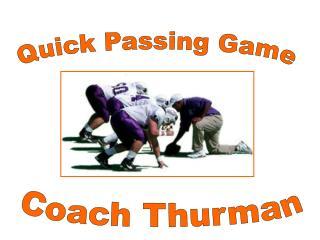 Quick Passing Game
