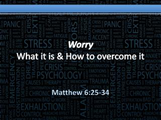 Worry What it is & How to overcome it
