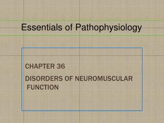 Chapter  36 Disorders of Neuromuscular  Function