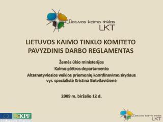 LIETUVOS KAIMO TINKLO KOMITETO PAVYZDINIS DARBO REGLAMENTAS