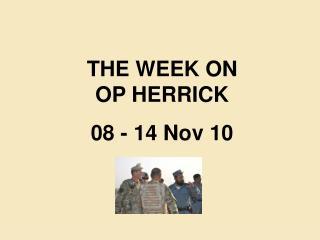 THE WEEK ON  OP HERRICK 08 - 14 Nov 10