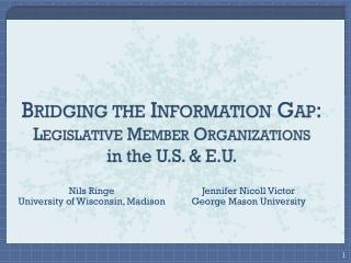 Bridging the Information Gap: Legislative Member Organizations in the U.S. & E.U.