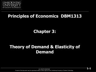 Principles of Economics  DBM1313 Chapter 3:  Theory of Demand & Elasticity of Demand