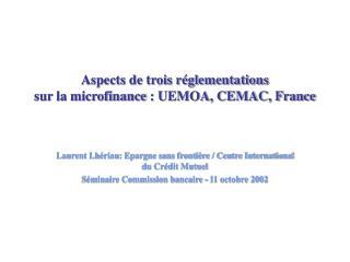 Aspects de trois réglementations sur la microfinance: UEMOA, CEMAC, France