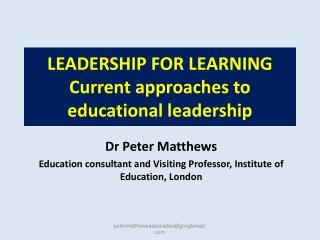 LEADERSHIP FOR LEARNING  Current approaches to educational leadership