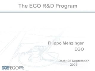 The EGO R&D Program
